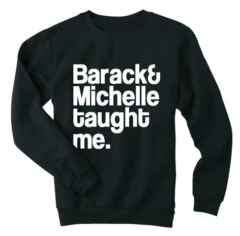 barak-and-michelle-taught-me-sweatshirt